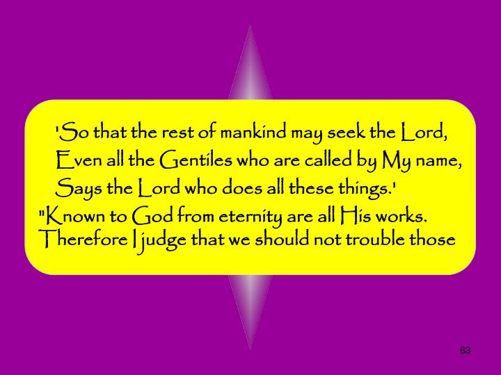 'So that the rest of mankind may seek the Lord,
