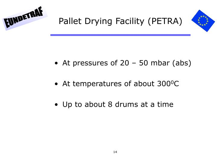 Pallet Drying Facility (PETRA)