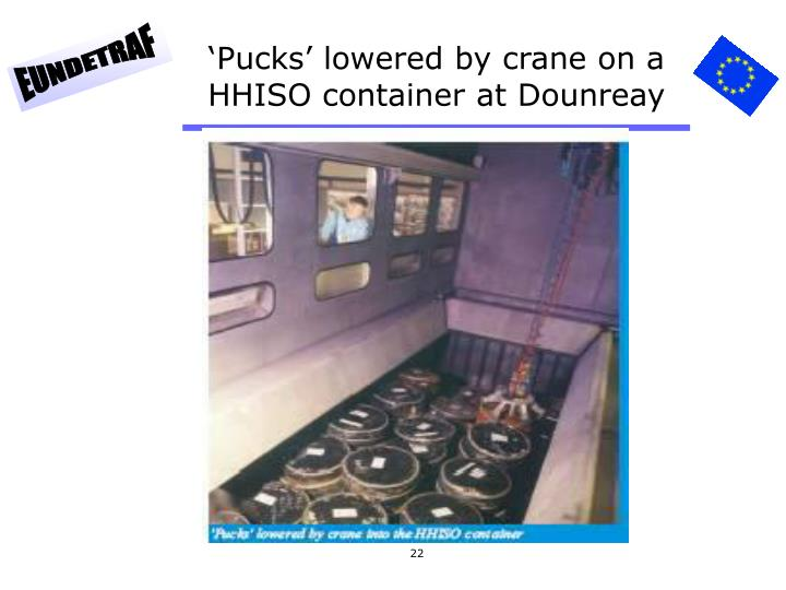 'Pucks' lowered by crane on a HHISO container at Dounreay