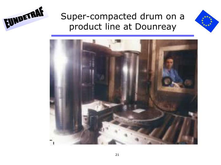 Super-compacted drum on a product line at Dounreay