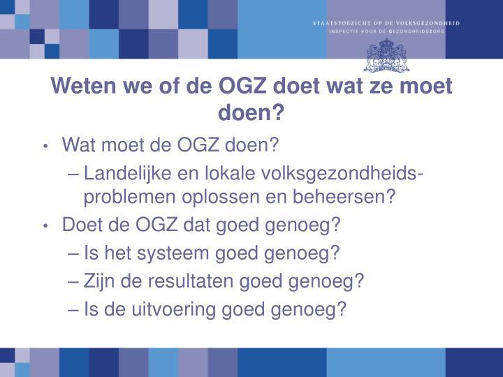 Weten we of de OGZ doet wat ze moet doen?