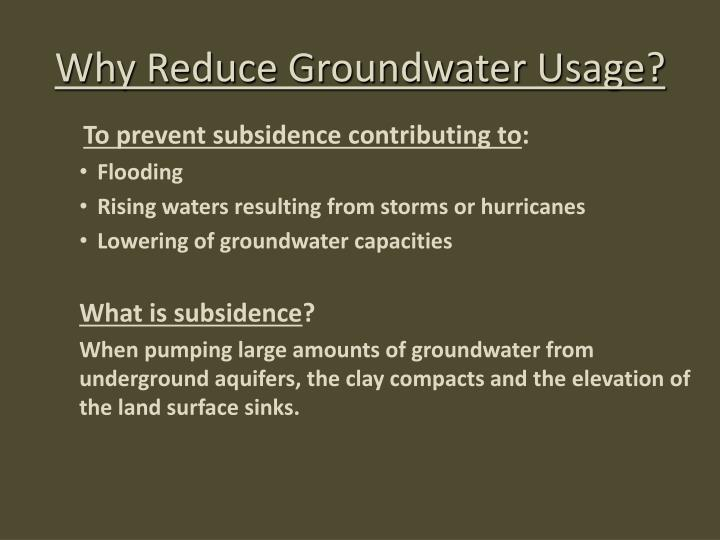 Why Reduce Groundwater Usage?