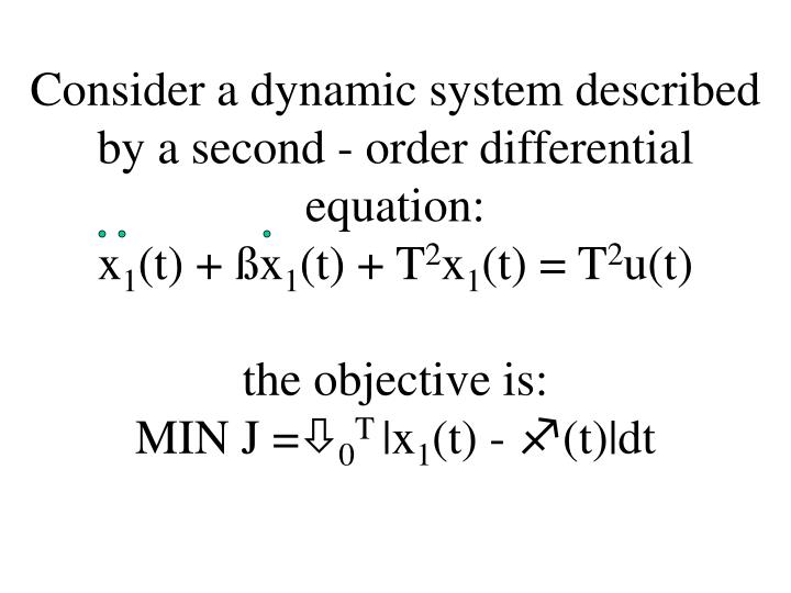 Consider a dynamic system described by a second - order differential equation: