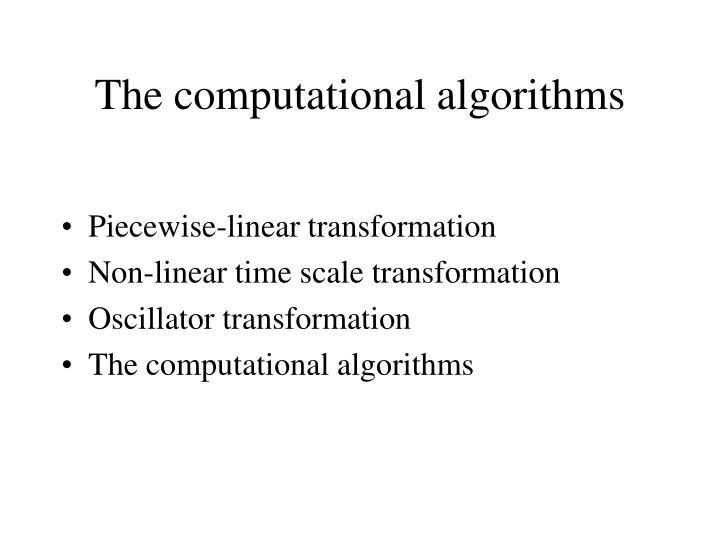 The computational algorithms