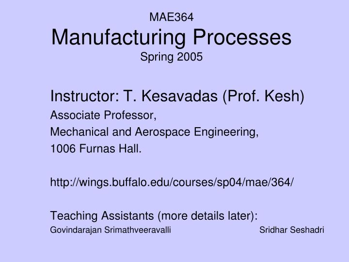 Mae364 manufacturing processes spring 2005