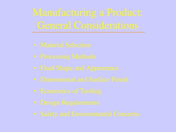 Manufacturing a Product: General Considerations