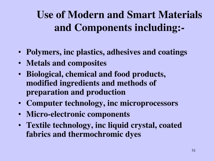 Use of Modern and Smart Materials and Components including:-