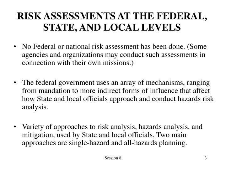 RISK ASSESSMENTS AT THE FEDERAL, STATE, AND LOCAL LEVELS