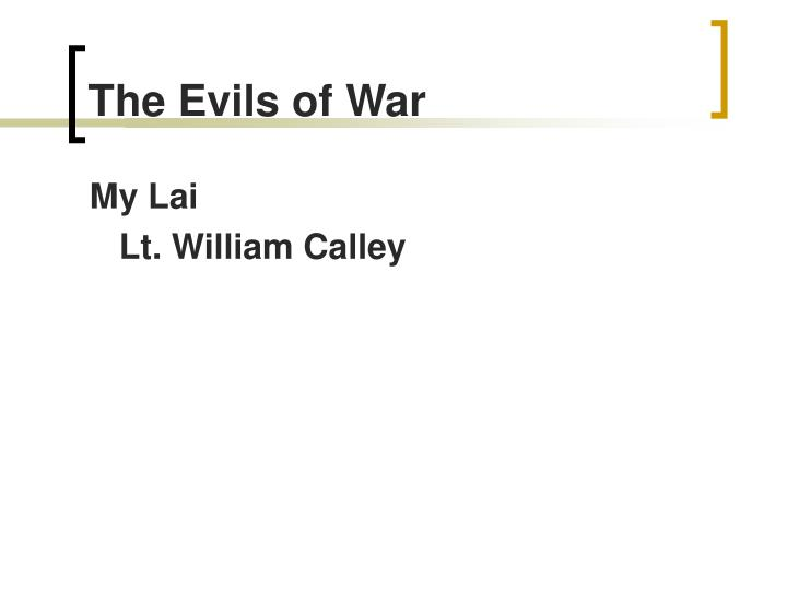 The Evils of War