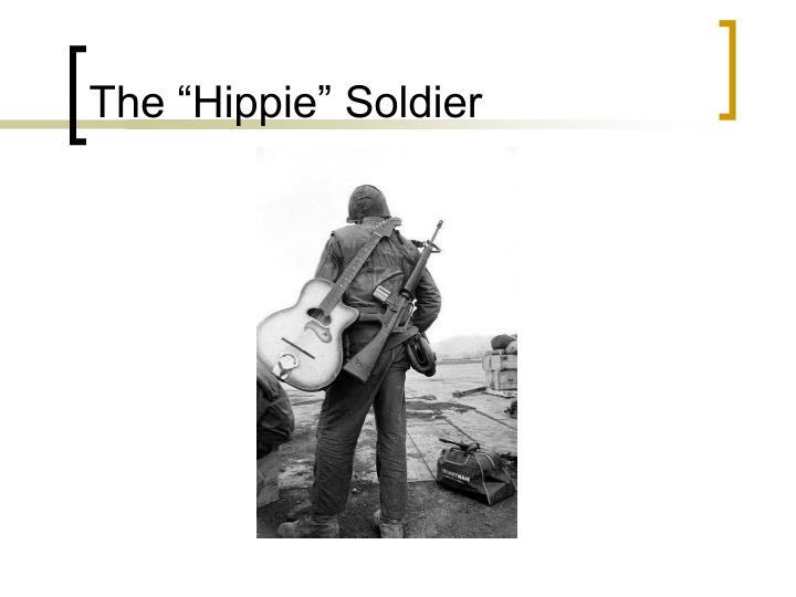 """The """"Hippie"""" Soldier"""