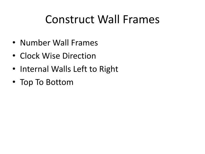 Construct Wall Frames
