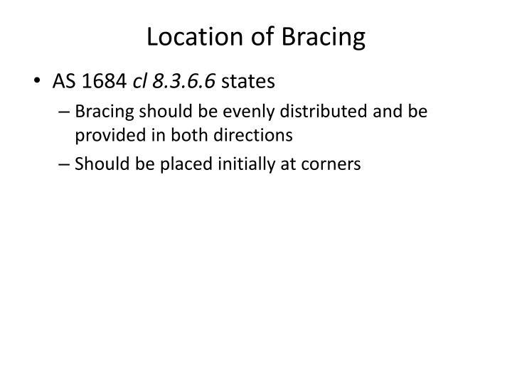 Location of Bracing