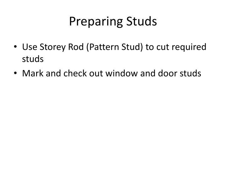 Preparing Studs