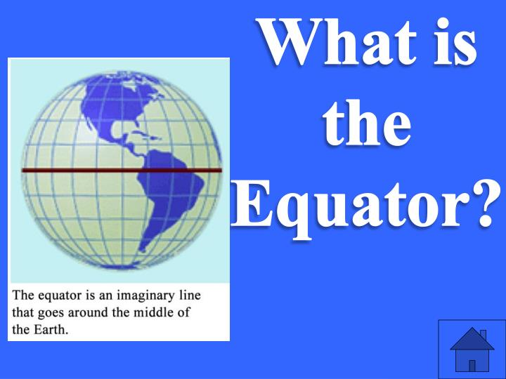 What is the Equator?