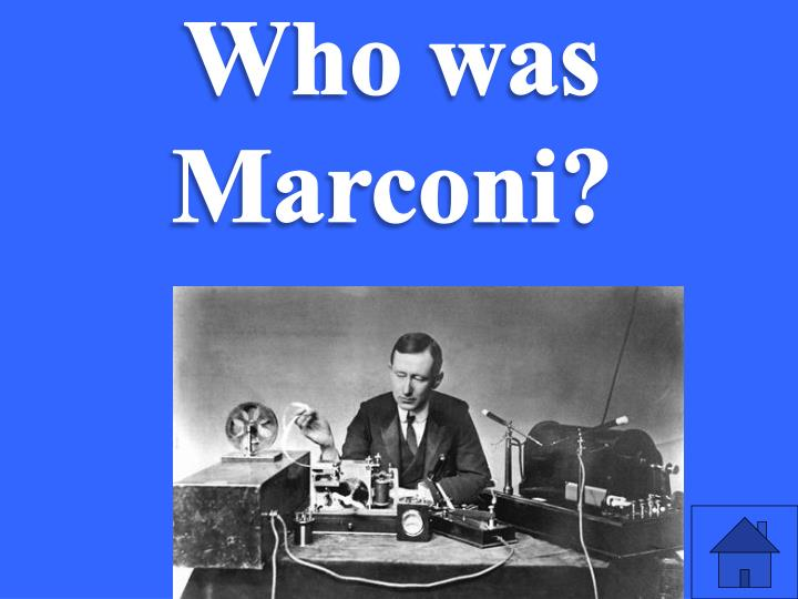 Who was Marconi?