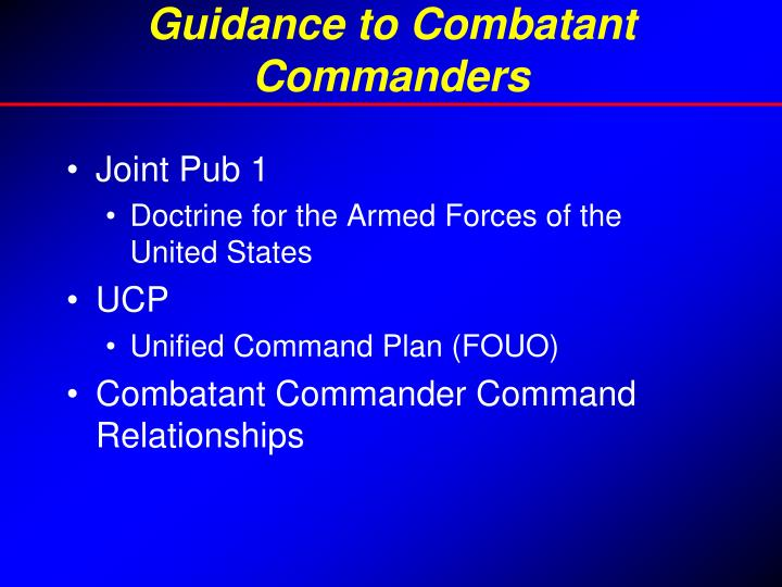 Guidance to Combatant Commanders