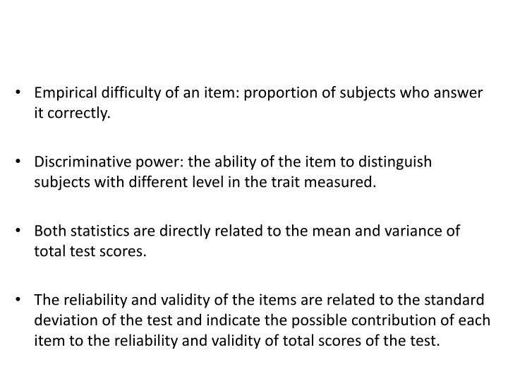 Empirical difficulty of an item: proportion of subjects who answer it correctly.