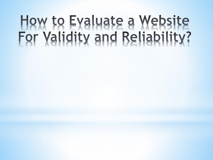 How to Evaluate a Website For Validity and Reliability?