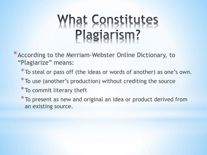 """According to the Merriam-Webster Online Dictionary, to """"Plagiarize"""" means:"""