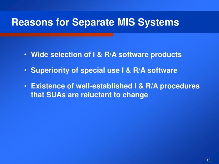 Reasons for Separate MIS Systems