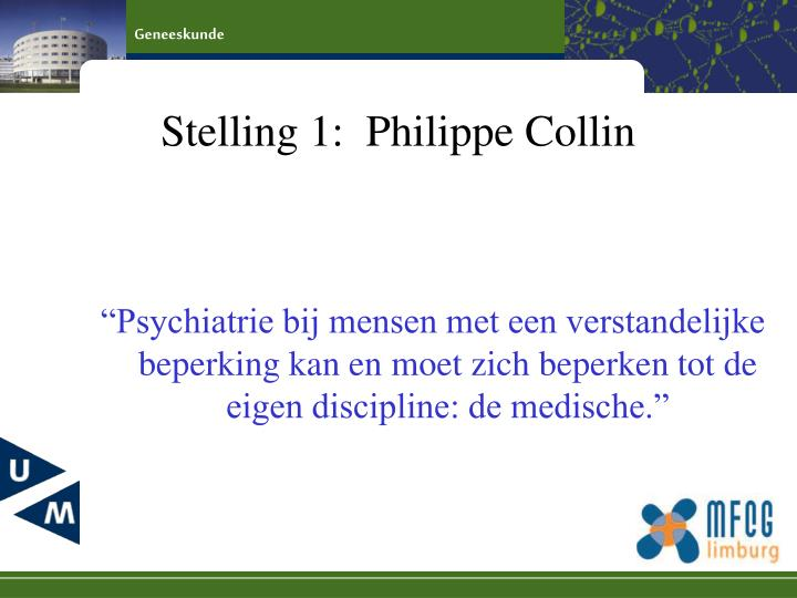 Stelling 1:  Philippe Collin