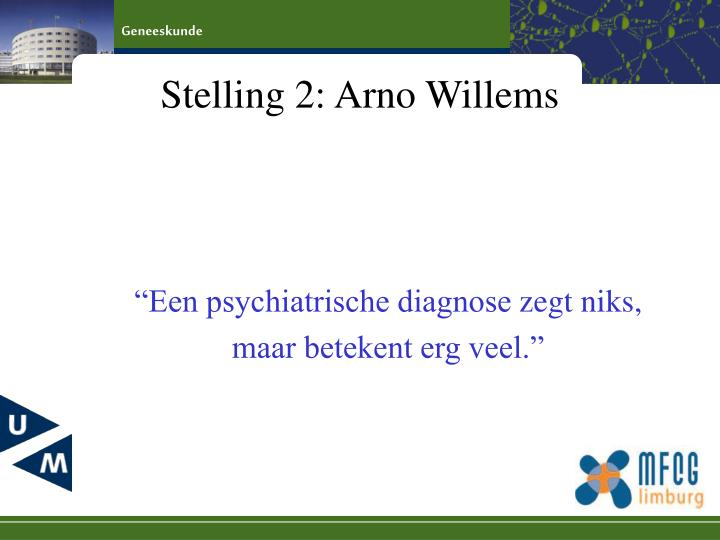Stelling 2: Arno Willems