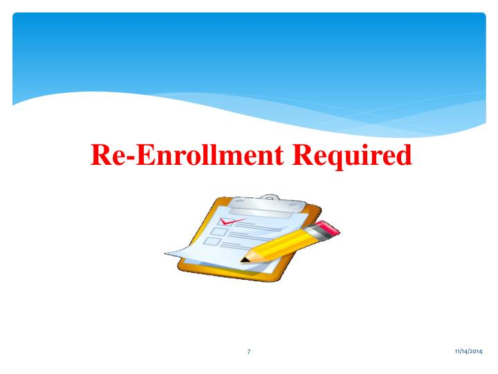 Re-Enrollment Required