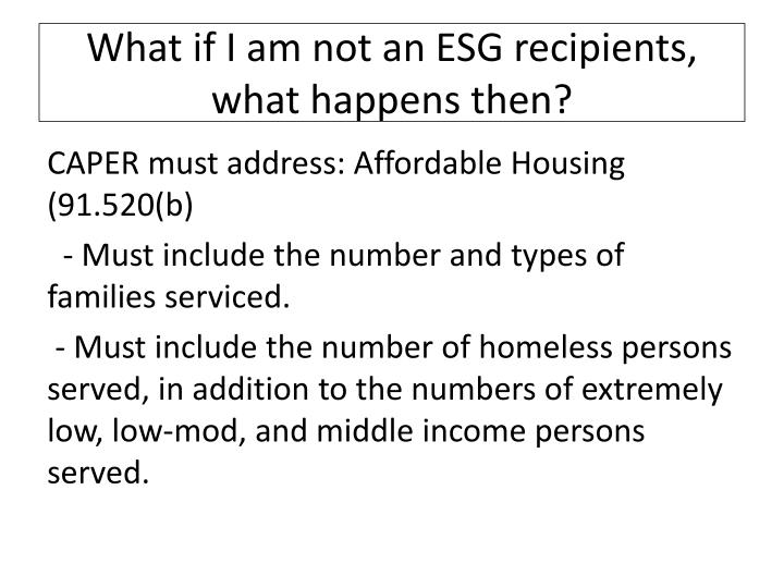 What if I am not an ESG recipients, what happens then?