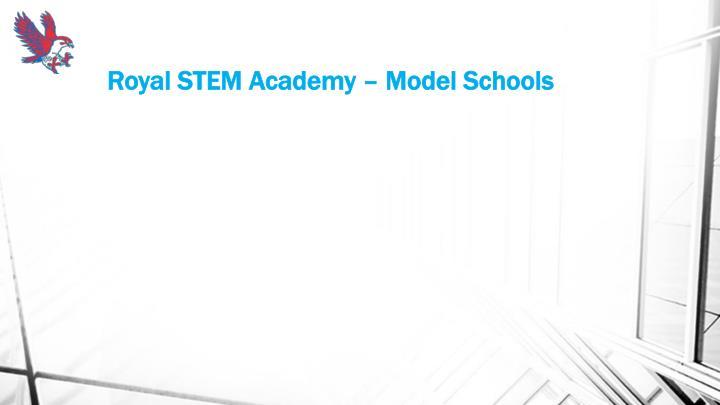 Royal STEM Academy – Model Schools