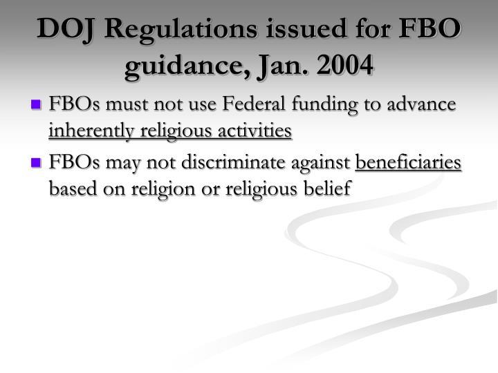 DOJ Regulations issued for FBO guidance, Jan. 2004