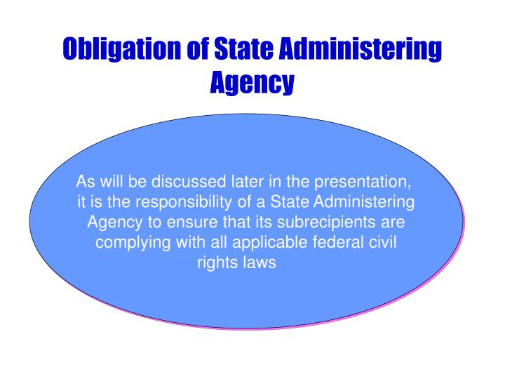 Obligation of State Administering Agency