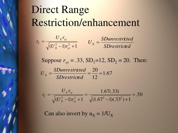 Direct Range Restriction/enhancement