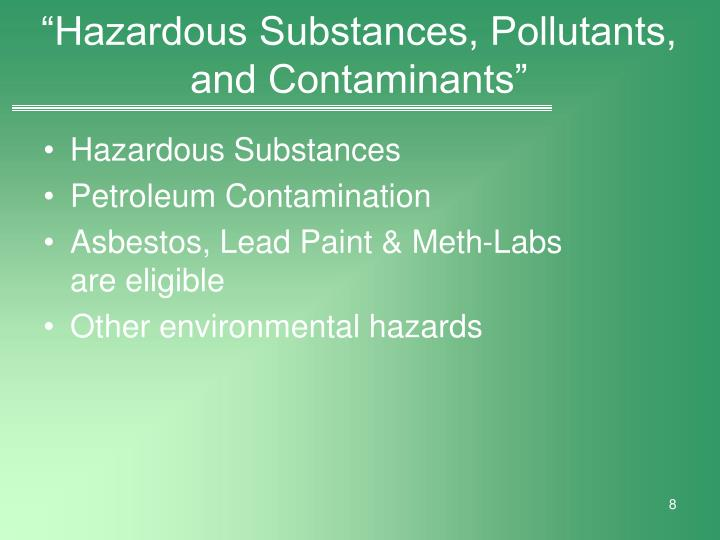 """Hazardous Substances, Pollutants, and Contaminants"""