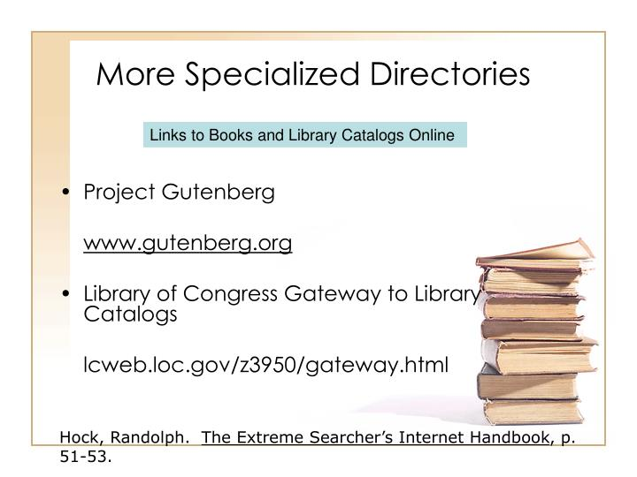 More Specialized Directories