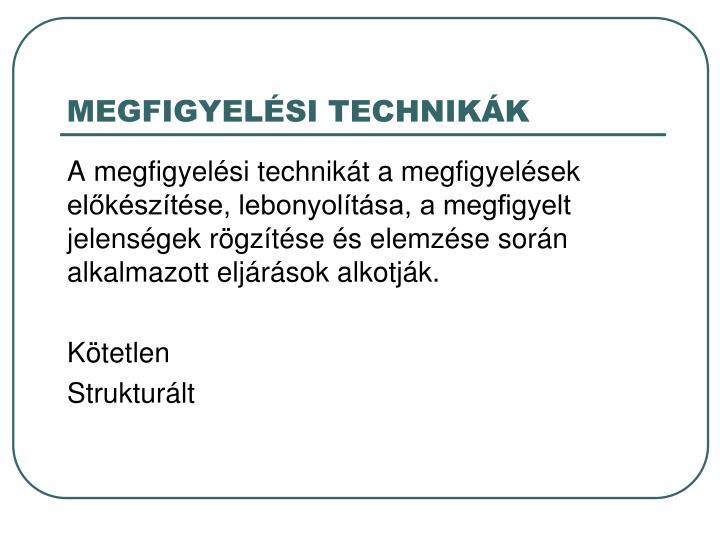 MEGFIGYELÉSI TECHNIKÁK