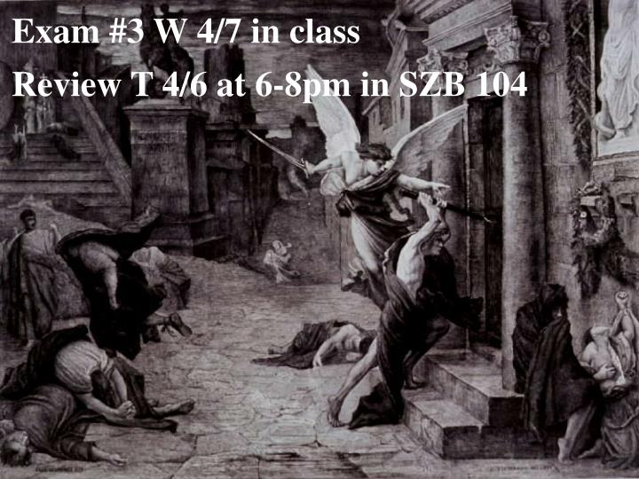 Exam #3 W 4/7 in class
