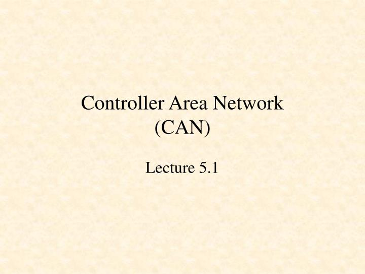 Controller area network can