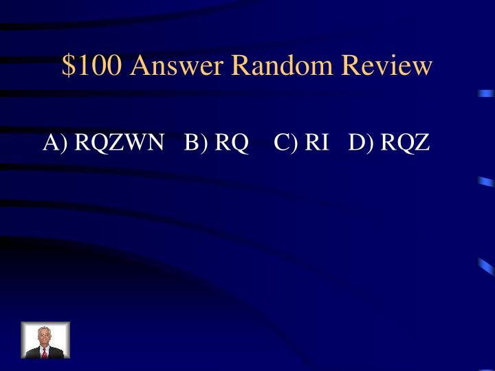 $100 Answer Random Review