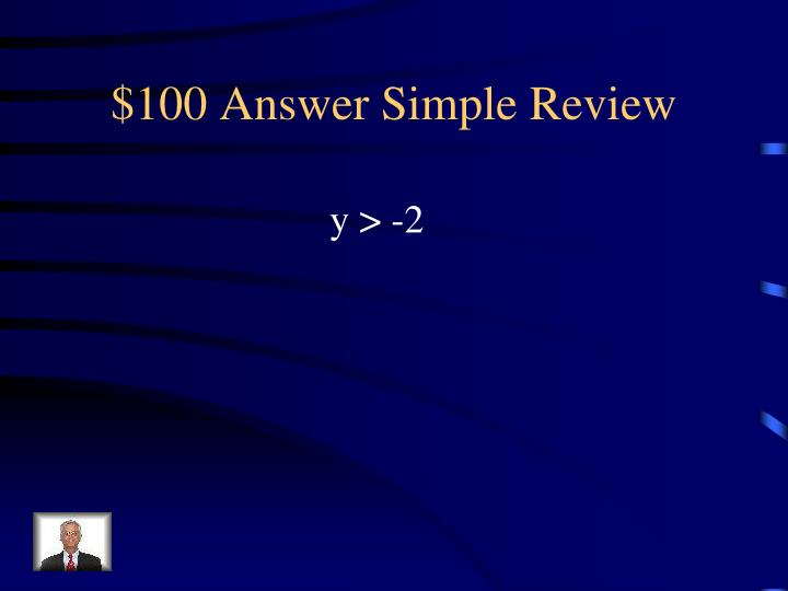 $100 Answer Simple Review