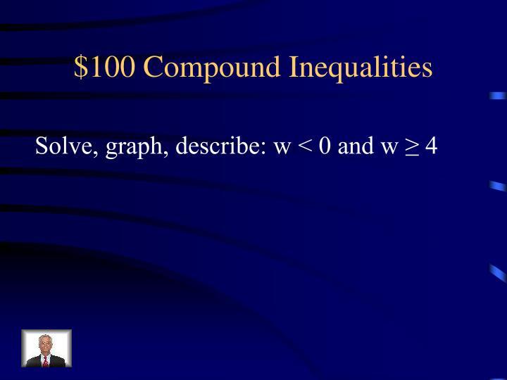 $100 Compound Inequalities