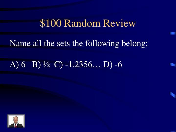 $100 Random Review