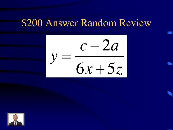 $200 Answer Random Review