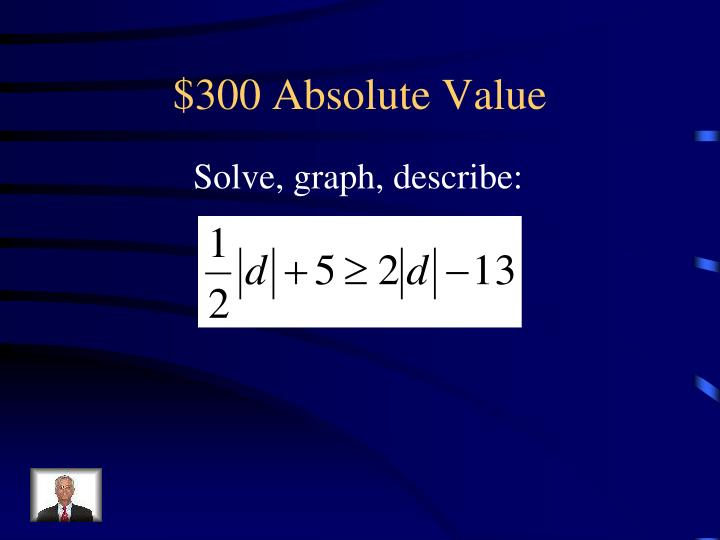 $300 Absolute Value