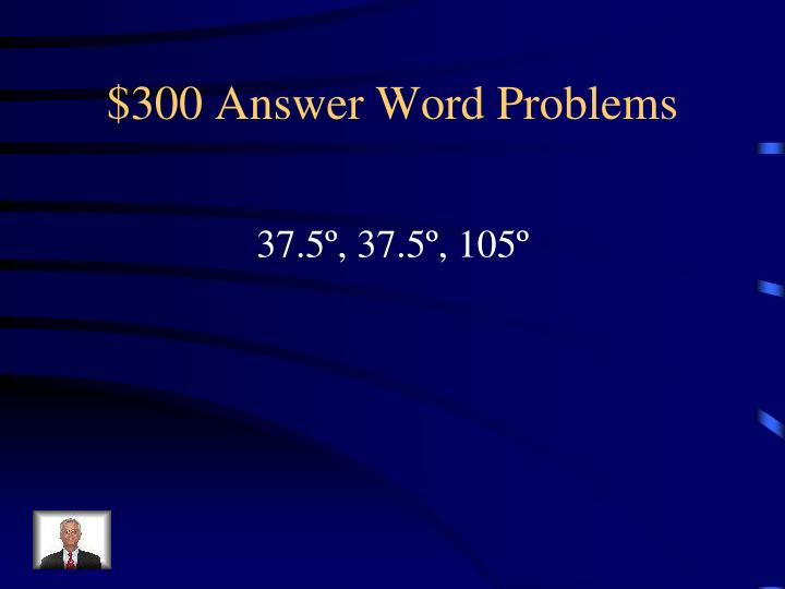 $300 Answer Word Problems