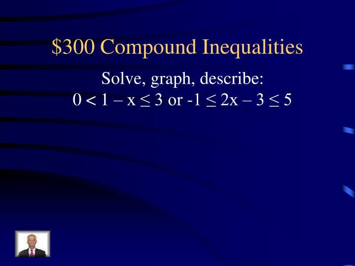 $300 Compound Inequalities