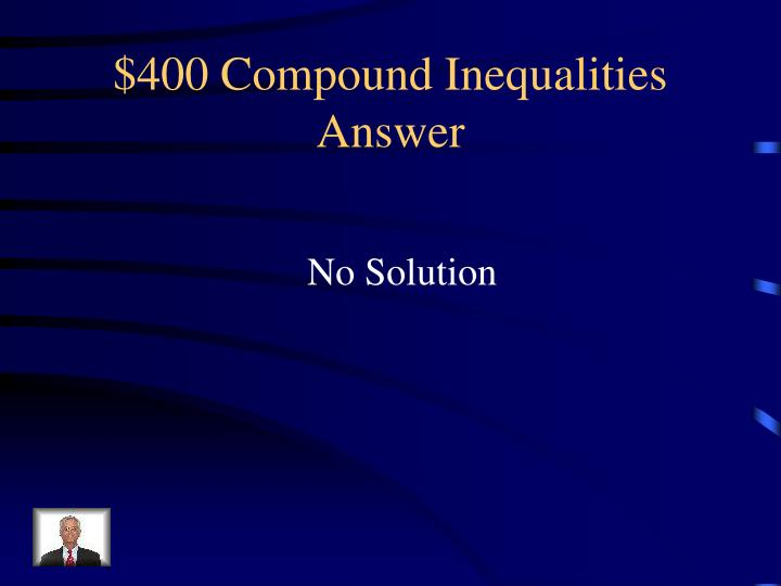 $400 Compound Inequalities Answer