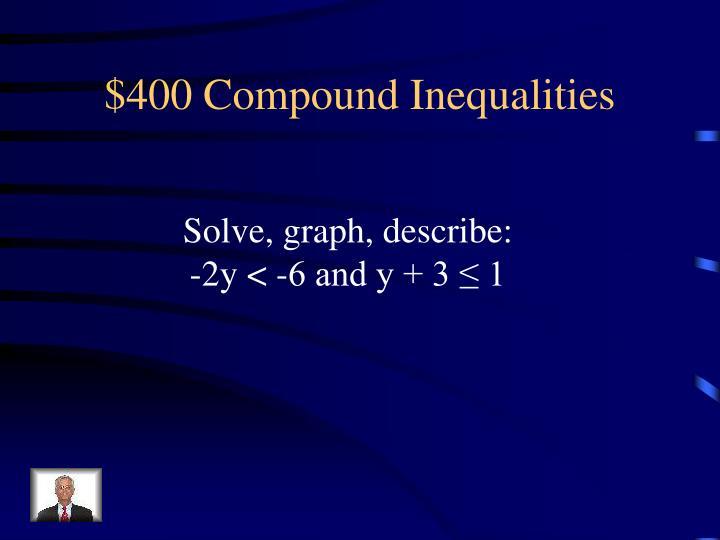 $400 Compound Inequalities