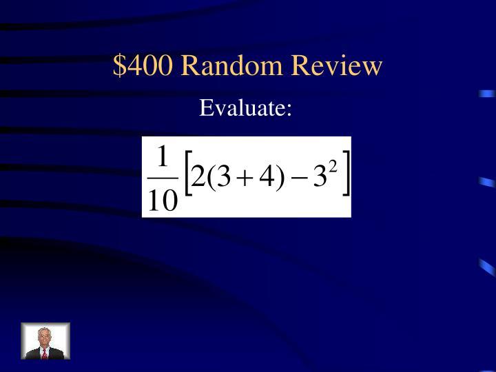 $400 Random Review