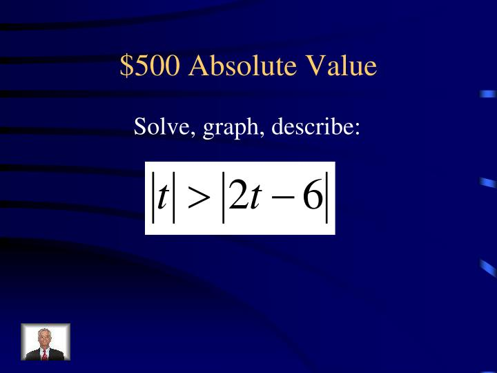 $500 Absolute Value