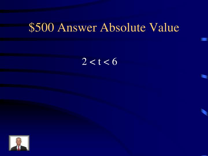 $500 Answer Absolute Value